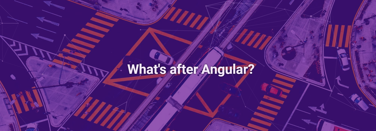 What's after Angular?