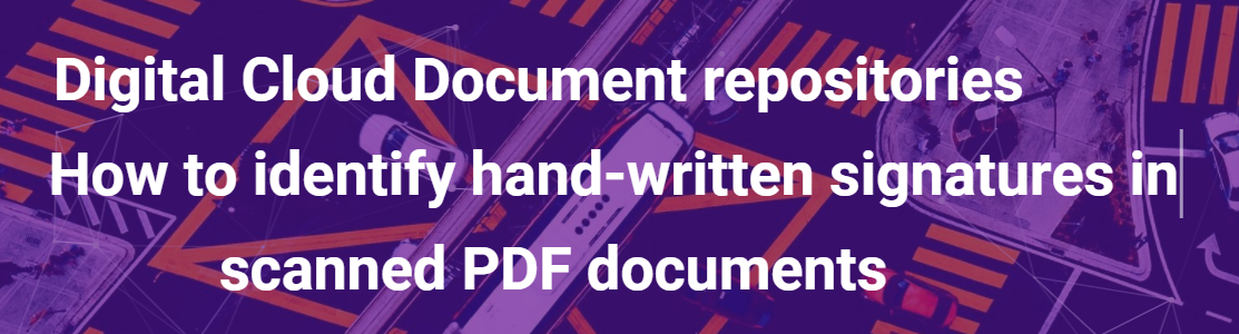 Digital Cloud Document Repositories – how to identify signatures in scanned PDF documents