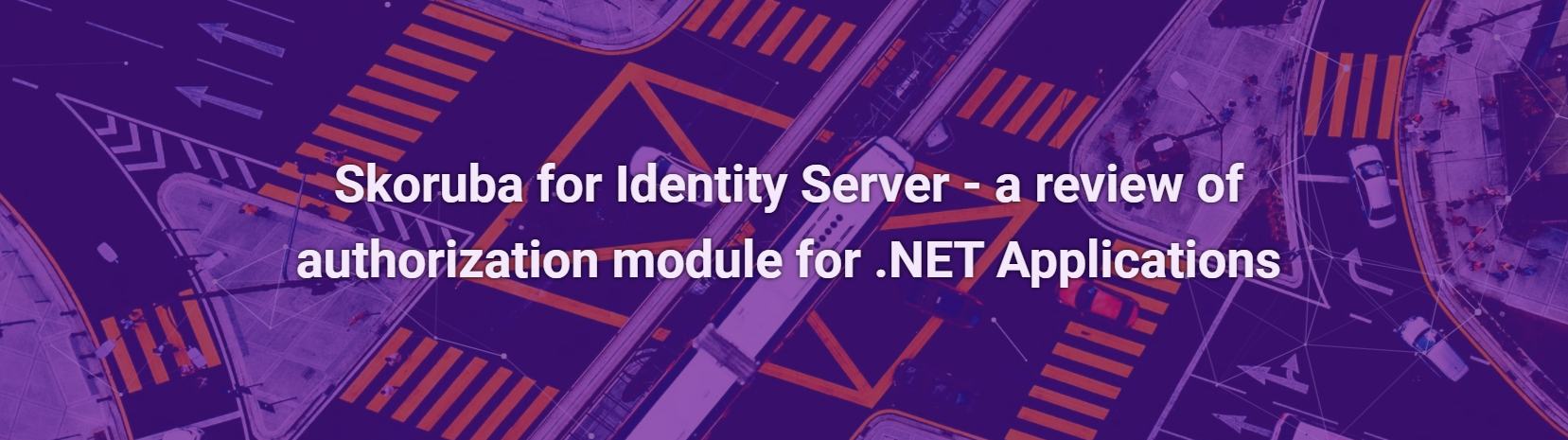 Skoruba for Identity Server – a review of authorization module for .NET Applications